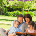 How to Help Your Kids Explore Family History Through Travel 1