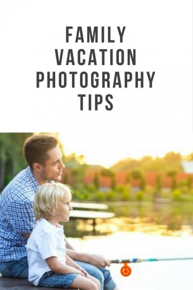 Whether your heading to the park or to Paris, these family vacation photography tips will help you take awesome shots you'll want to show off forever.
