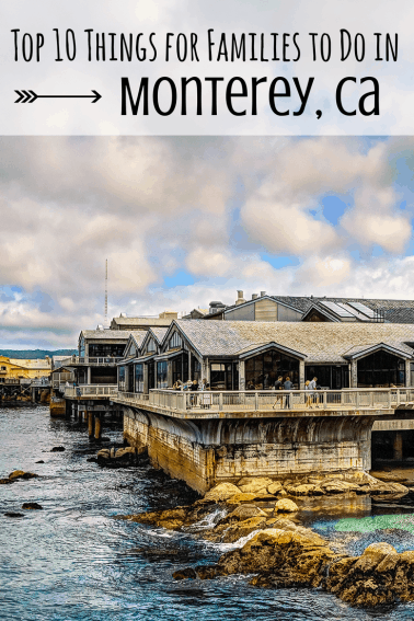 Top 10 Things to do in Monterey, Ca with Kids #trekarooing
