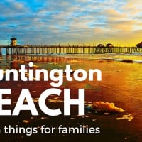 HUNTINGTON BEACH- 8 fun things for families to do in Surf City USA