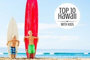 top 10 hawaii with kids