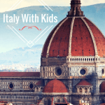 Exploring Italy with Kids- Florence, Chianti, and Rome 1