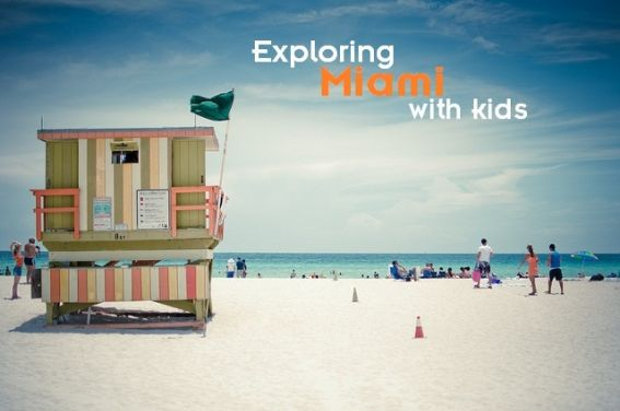 Exploring Miami with Kids- 5 great kid-friendly activities and vacation ideas