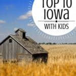 Top Fun 10 Things to do in Iowa with Kids 1