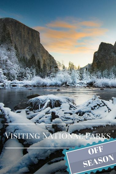 Visiting National Parks in the Off Season- A guide to exploring our parks when the crowds are gone and the amenities are few.