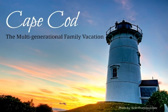 Cape Cod: Multi-generational Family Vacation