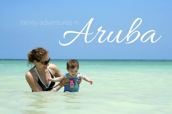 Family Adventures in Aruba