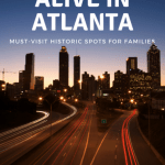 Historic Atlanta with Kids 1
