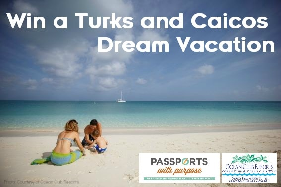 Passports with Purpose 2013 win a turks-and-caicos-dream-vacation