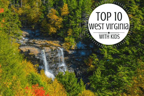 exploring west virginia tourism: the top 10 west virginia with kids