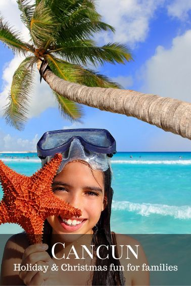 Christmas and Holiday fun for families in Cancun