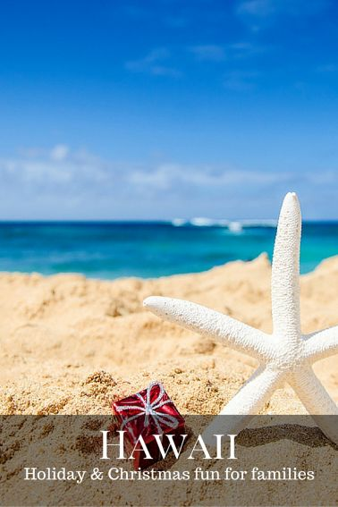 Christmas and Holiday fun for families in Hawaii