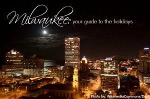 Milwaukee Christmas and Holiday Activities