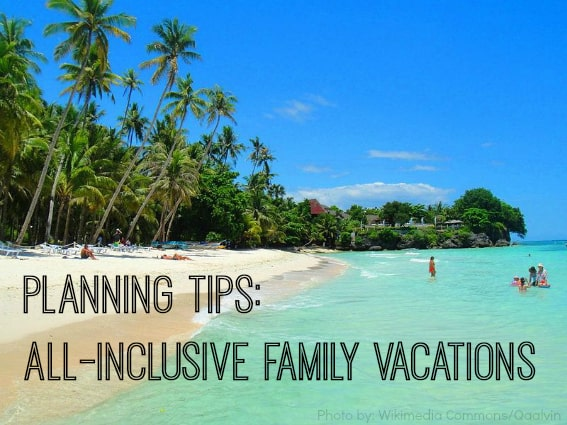 All inclusive family vacation planning tips trekaroo blog for Luxury all inclusive resorts for families