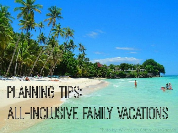 All inclusive family vacation planning tips trekaroo for All inclusive around the world trip