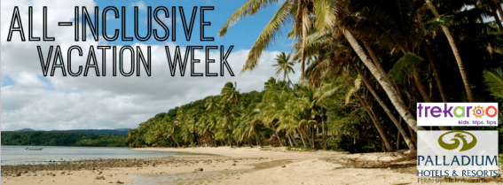 It's All-Inclusive Family Vacation Week