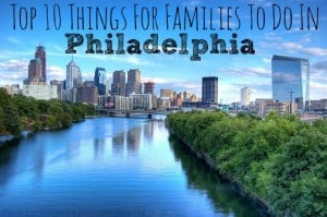 Top 10 things for families to do in Philadelphia