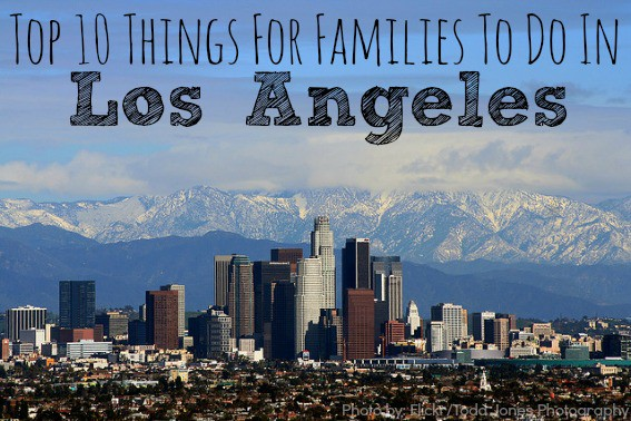 Top 10 family things to do in los angeles