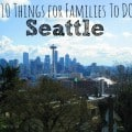 Top 10 things for families to do in Seattle