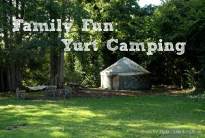 Family Fun: Yurt Camping