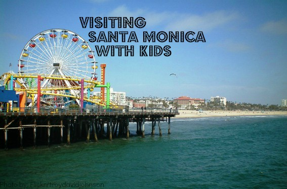 Visiting Santa Monica with kids