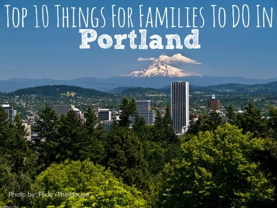 Top Things For Families To Do In Portland Oregon Trekaroo - 10 things to see and do in portland