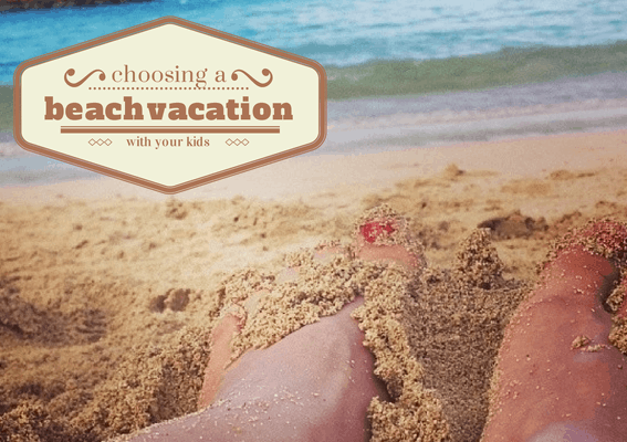 What to look for in a beach vacation with kids