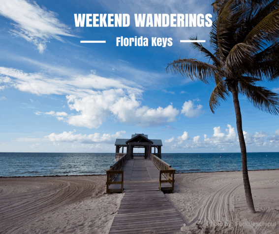 Weekend Wanderings to the Florida Keys