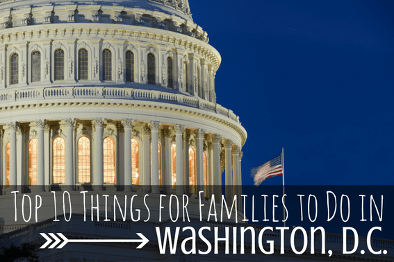 top 10 things for families to do in Washington, DC: Every thing to do in DC with kids
