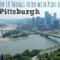 Top 10 Things to do in Pittsburgh With Kids