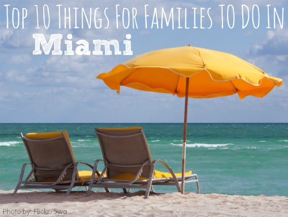 Top 10 things for families to do in Miami