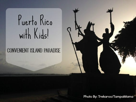 Puerto Rico with kids