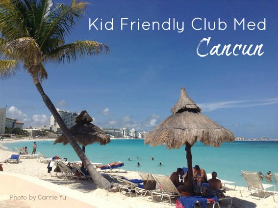 Kid friendly Club Med Cancun