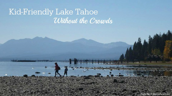 Kid friendly Tahoe