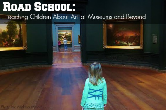 Arm yourself with this Road School guide to Teaching Children about Art at Museums and Beyond before your next museum visit. It's got tips, recommendations, books and resources to teach kids of all ages to become art explorers.