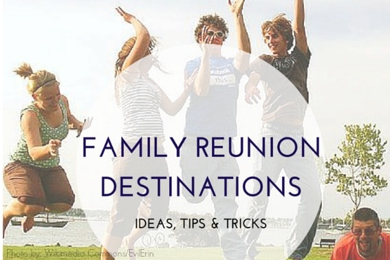 family reunion ideas: destinations and tips for the best getaways