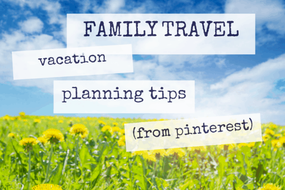Family Travel Tips from Pinterest