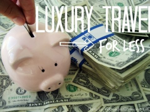 Luxury Travel for Less: Tips on Saving for a Big Splurge