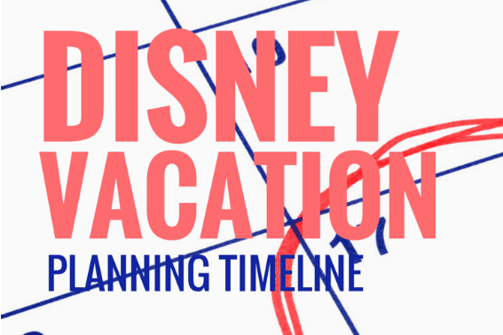Disney World Planning Timeline Planning your Walt Disney World Vacation