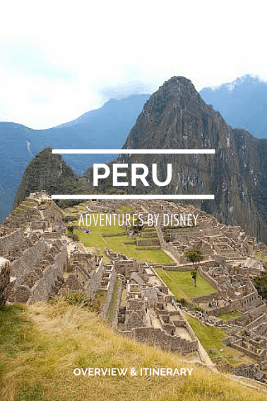 PERU Adventures by Disney Review