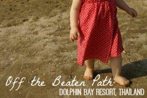 Dolphin Bay Resort Thailand with kids