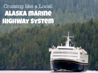 Cruising Like a Local: The Alaska Marine Highway System
