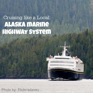 Cruising Like a Local: The Alaska Marine Highway System