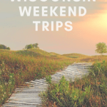 Weekend Getaways with Kids in Wisconsin 1