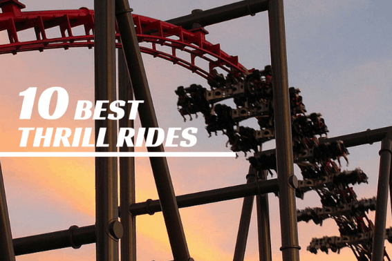 Top 10 Best Thrill Rides