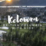 Kelowna: Family-Friendly Artisan Adventures in Southern British Columbia 1