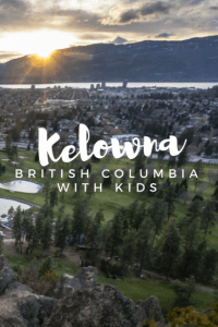 Kelowna: Family-Friendly Artisan Adventures in Southern British Columbia 1
