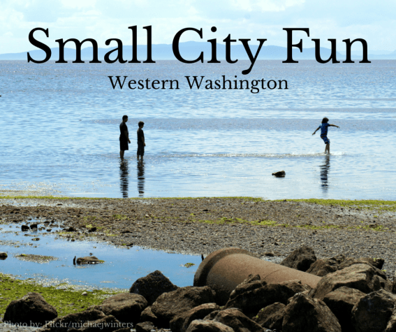 Small City Fun Western Washington