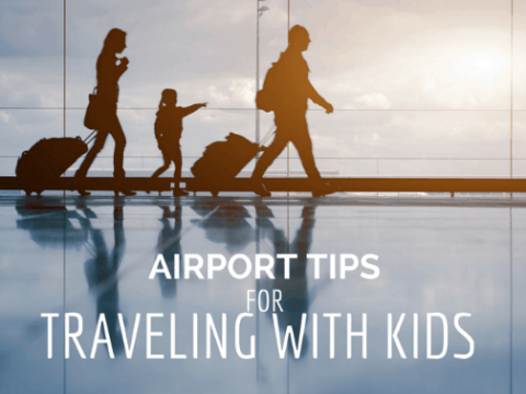 Kid-Friendly Travel Tips for Airports and Airport Security