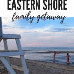 Take a Vacation to the Eastern Shore with Kids 1
